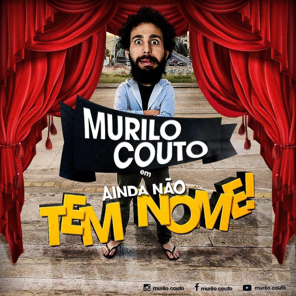 MURILO COUTO EM AINDA NÃO TEM NOME