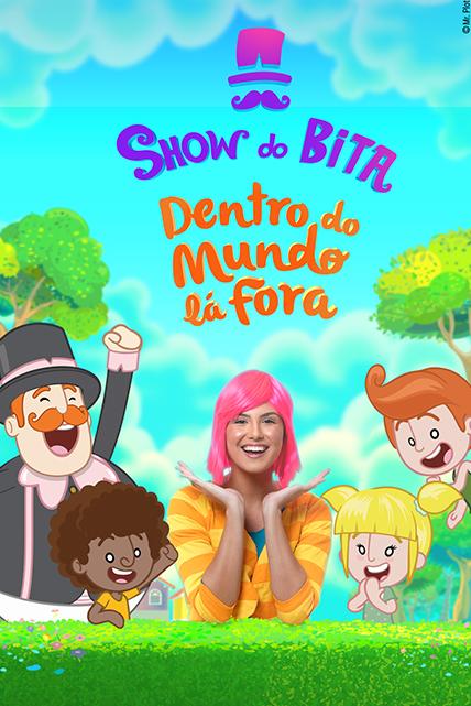 """Show do Bita – """"Dentro do Mundo Lá Fora"""""""